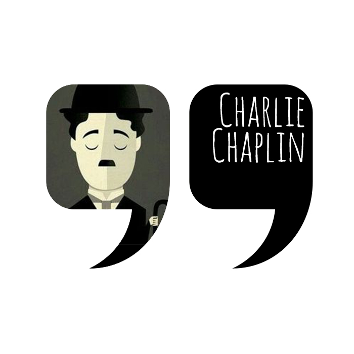 Quote by Charlie Chaplin